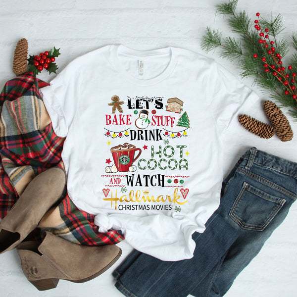 Let's Bake stuff drink hot cocoa and watch Hallmark Christmas movies Sublimation Transfer