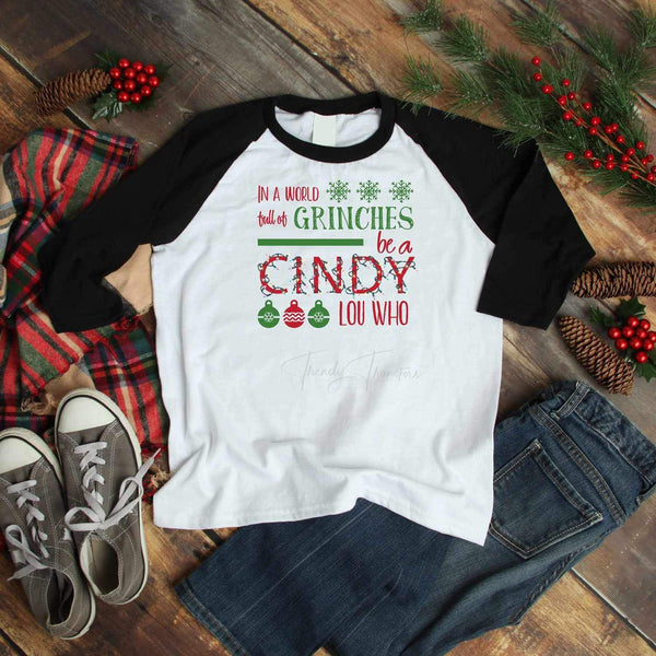 Be A Cindy Lou Who Not Grinch Sublimation Transfer