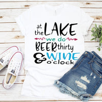 At The Lake We Do Beer Thirty And Wine O'Clock Sublimation Transfer