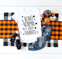 Being normal is vastly overrated Halloween town Sublimation Transfer