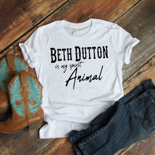 Beth Dutton is my Spirit Animal Fan Art Sublimation Transfer