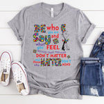 Be Who You Are Autism Awareness ADULT Screen Print Heat Transfer
