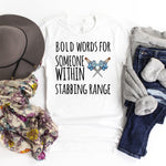 Bold words for someone withing stabbing range Sublimation Transfer