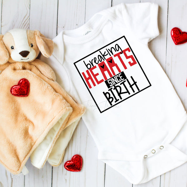 Breaking Hearts Since Birth Valentine Black text Sublimation Transfer