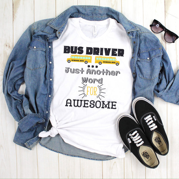 Bus Driver Is Just Another Word For Awesome Sublimation Transfer