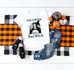 You coulda had a bad witch Hocus Pocus Sublimation Transfer