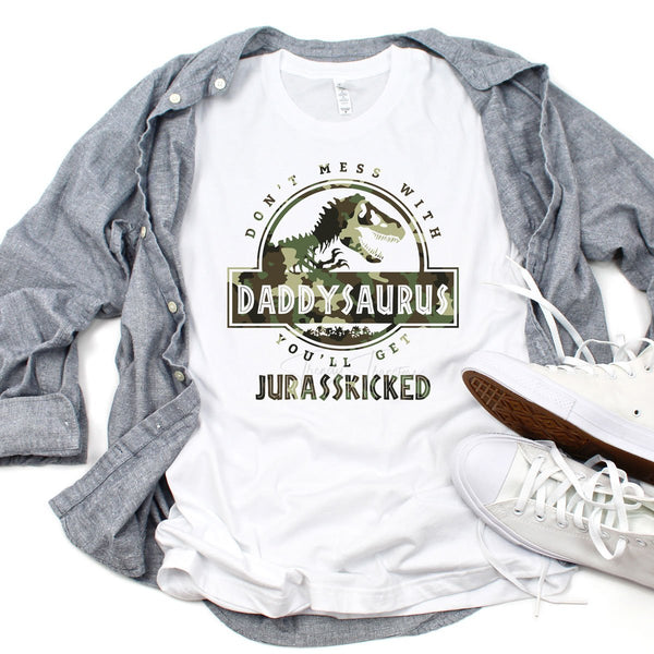 Don't Mess With Daddysaurus You'll Get Jurasskicked Camoflauge Sublimation Transfer