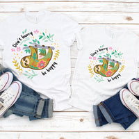 Don't Hurry Be Happy Sloth Sublimation Transfer