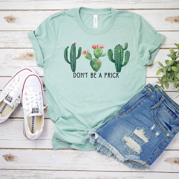Don't Be A Prick Cactus Screen Print Heat Transfer