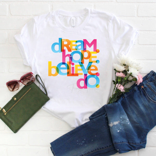 Dream Hope Believe Do Word Art Colorful Sublimation Transfer