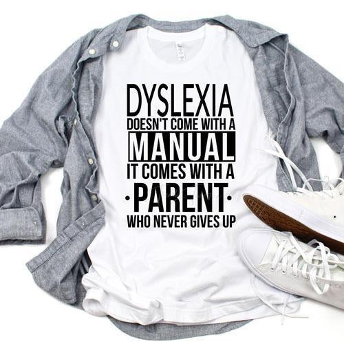 Dyslexia Doesnt Come With A Manual Sublimation Transfer