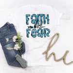 Faith over fear Sublimation Transfer