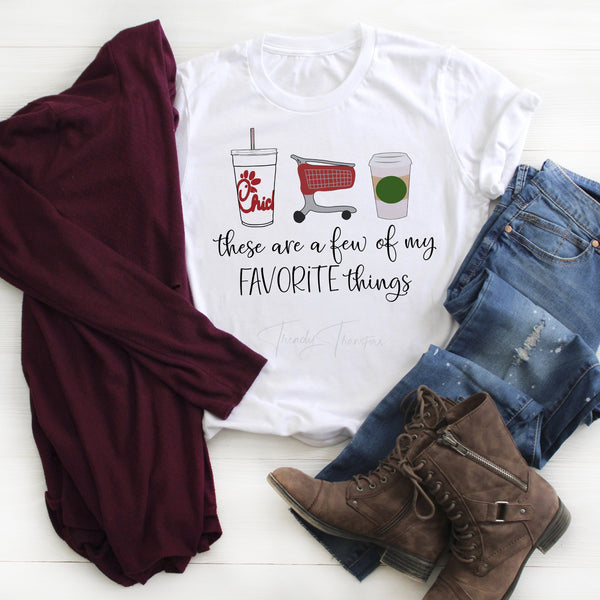 These are a few of my favorite things Chick-Fil-A Target Starbucks Coffee Sublimation Transfer