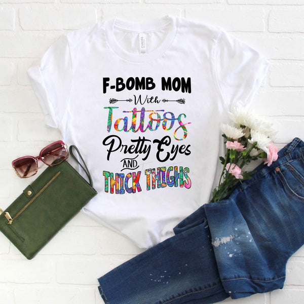 F-Bomb Mom Pretty Eyes And Tattoos Sublimation Transfer