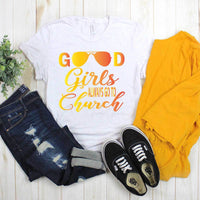 Good Girls Always Go To Church Sublimation Transfer