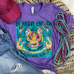 Be Brave Enough To ADULT Screen Print Heat Transfer