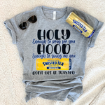 Holy Enough to Pray Twisted Tea T-Shirt