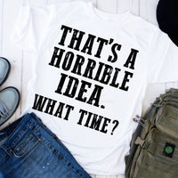 That's a Horrible Idea. What Time? Sublimation Transfer