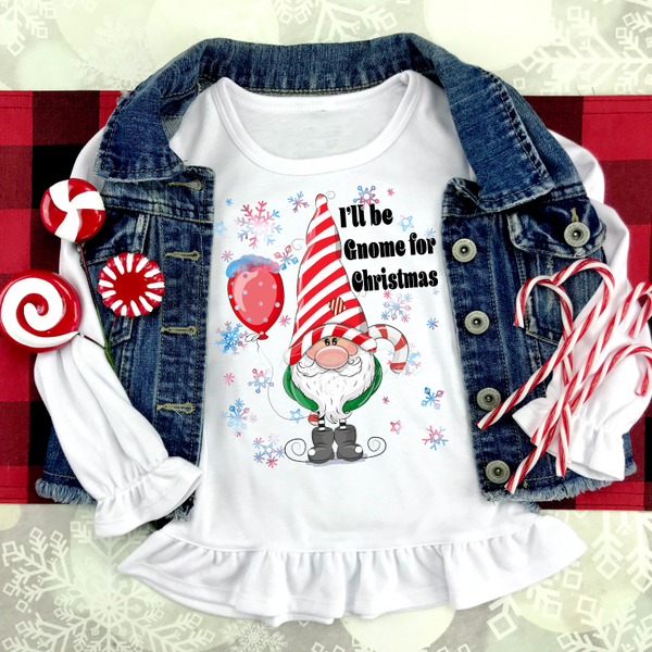I'll be Gnome for Christmas Sublimation Transfer