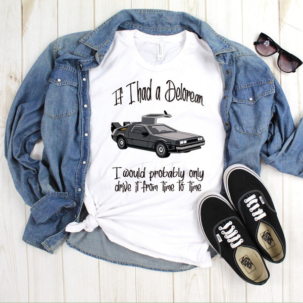 If I had a Delorean I would probably only drive it from time to time Fan Art Sublimation Transfer