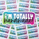 I'm Totally Handmade Sticker