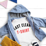 Last Clean Tshirt funny humor Sublimation Transfer