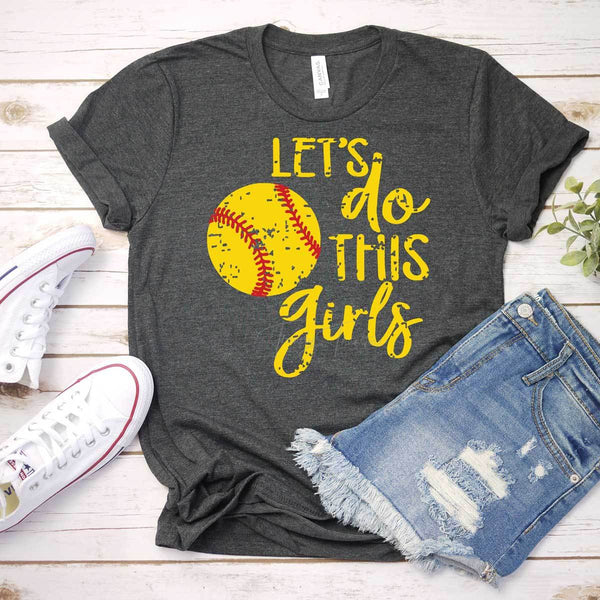 Let's Do This Girls Softball Screen Print Heat Transfer