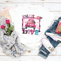 Loads of Love Screen Print Heat Transfer