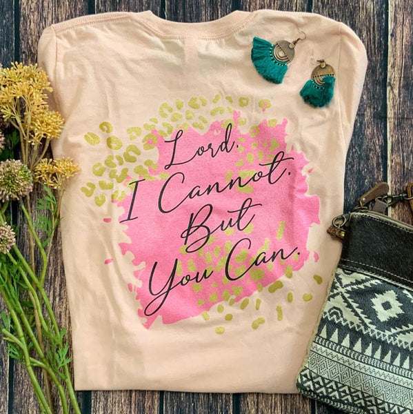 Lord I Cannot But You Can Screen Print Transfer