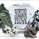 Mamas Don't Let Your Cowboys Grow Up To Be Babies Sublimation Transfer
