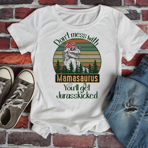 Dont Mess With Mamasaurus Sublimation Transfer
