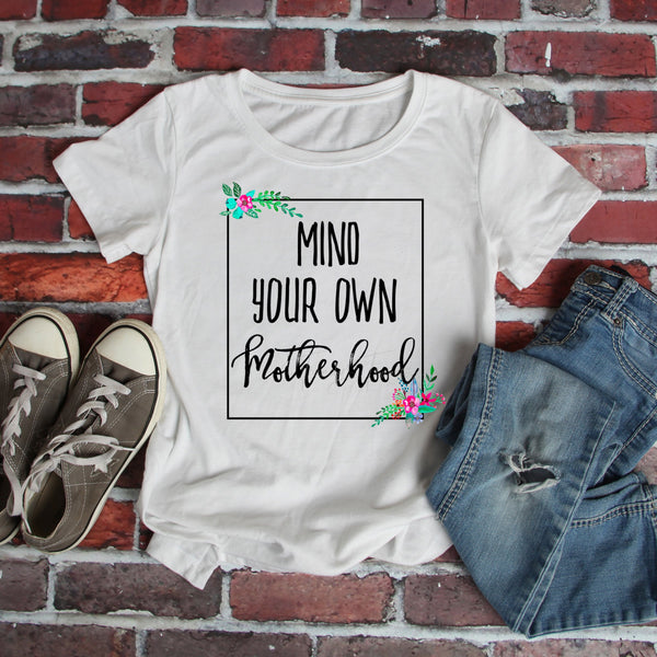 Mind your own motherhood Sublimation Transfer