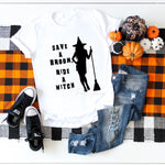 Save A Broom, Ride A Witch Sublimation Transfer