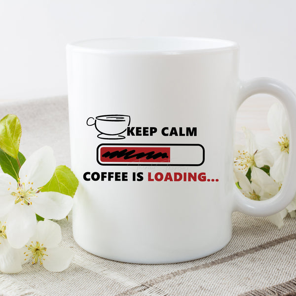 Keep Calm Coffee Is Loading Part 2 Sublimation Transfer