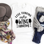 Less Thinking More Wine Drinking Sublimation Transfer