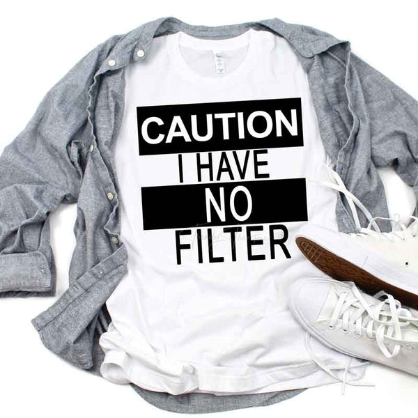 Caution I Have No Filter Sublimation Transfer