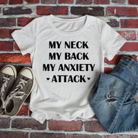 My Neck My Back My Anxiety Attack Sublimation Transfer