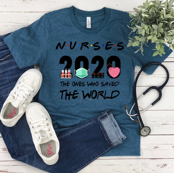 Nurses 2020 The Ones Who Saved The World Screen Print Heat Transfer