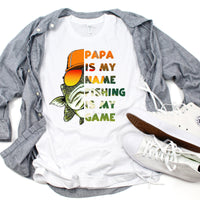 Papa Is My Name Fishing Is My Game Sublimation Transfer