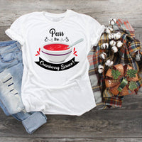 Pass the cranberry sauce thanksgiving Sublimation Transfer
