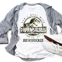 Don't Mess With Papawsaurus You'll Get Jurasskicked Camoflauge Sublimation Transfer