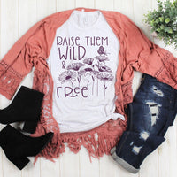 Raise Them Wild And Free Sublimation Transfer