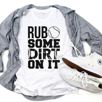 Rub Some Dirt On It Baseball Sublimation Transfer