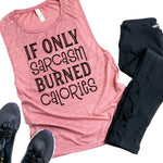 If Only Sarcasm Burned Calories Sublimation Transfer
