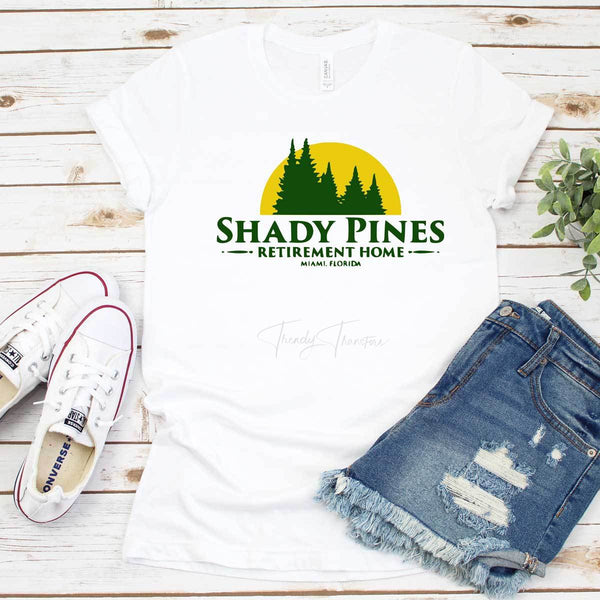 Shady Pines Retirement Home Golden Girls Sublimation Transfer
