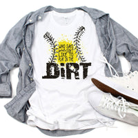Girls Like To Play In The Dirt Softball Sublimation Transfer