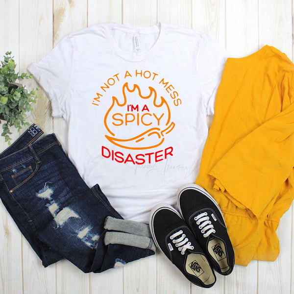 I'm Not A Hot Mess I'm A Spicy Disaster Sublimation Transfer