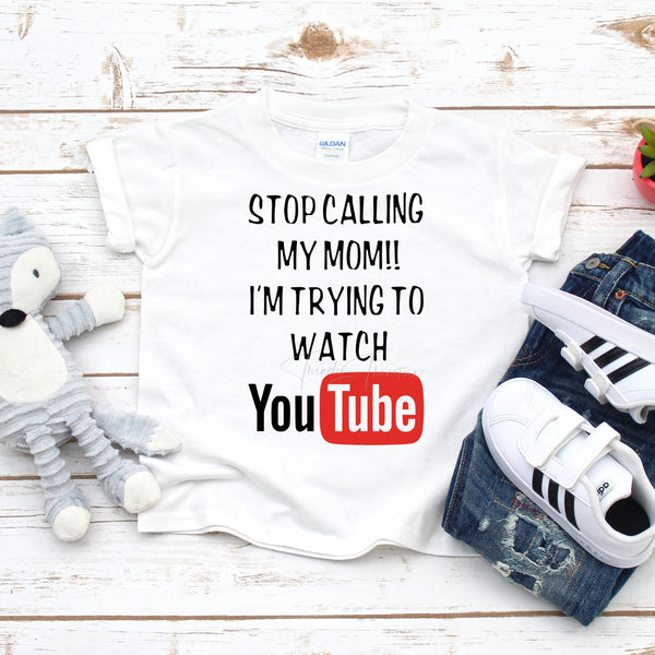 Stop Calling My Mom I'm Trying To Watch YouTube Sublimation Transfer