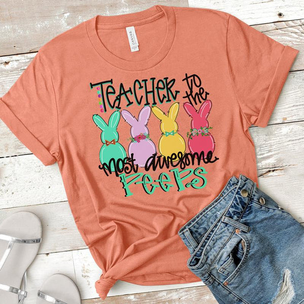 Teacher To The Most Awesome Peeps SHIPS 3/23 Screen Print Heat Transfer