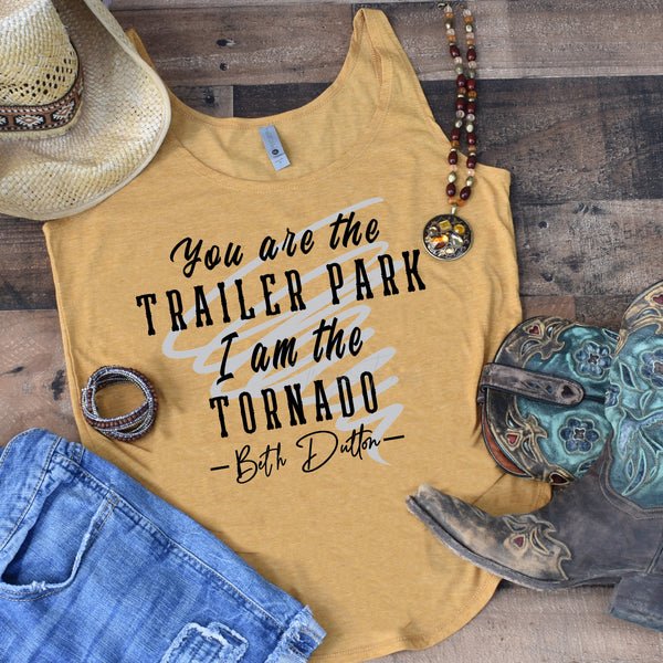 You Are The Trailer Park I Am The Tornado Screen Print Transfer